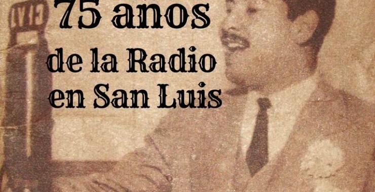 Conmemoran los 75 años del nacimiento de la radio en San Luis