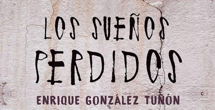 Los Sueños Perdidos de Enrique González Tuñón