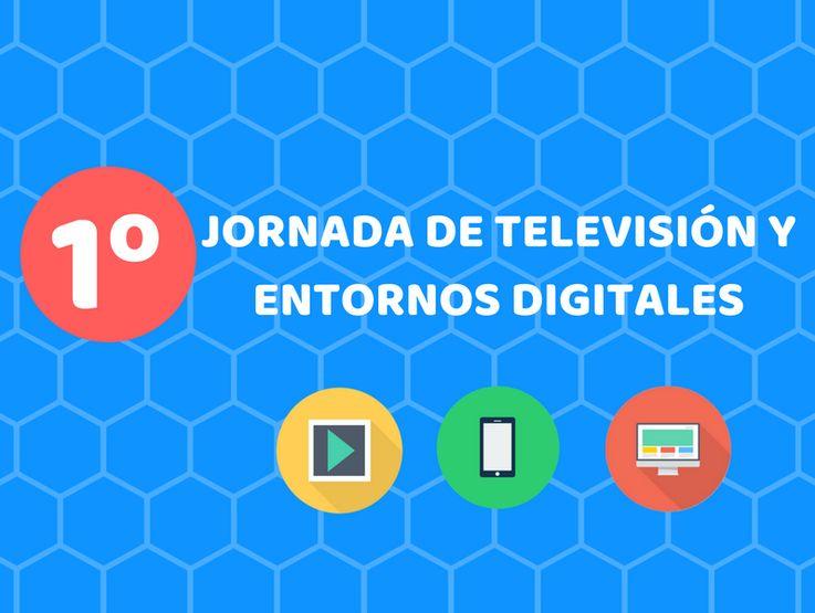 Se realizará la Primera Jornada de Televisión y Entornos Digitales