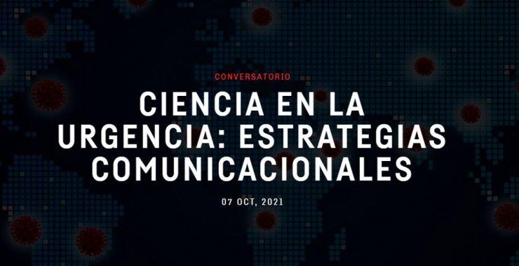 Abordarán el rol de la ciencia a partir de experiencias de comunicación del COVID-19
